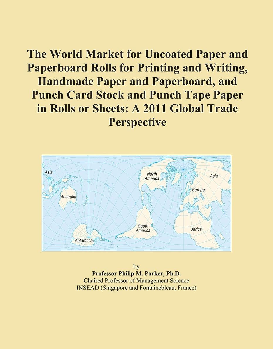 もくま非効率的なThe World Market for Uncoated Paper and Paperboard Rolls for Printing and Writing, Handmade Paper and Paperboard, and Punch Card Stock and Punch Tape Paper in Rolls or Sheets: A 2011 Global Trade Perspective
