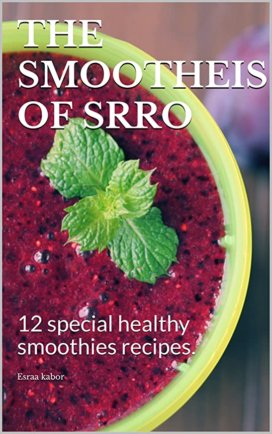 THE SMOOTHEIS OF SRRO: 12 special healthy smoothies recipes. (English Edition)