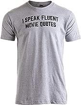 I Speak Fluent Movie Quotes | Funny Film Fan Sarcasm Humor Men Women T-Shirt