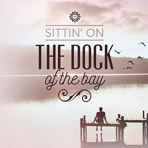 (Sittin On) The Dock Of The Bay