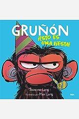 Gruñón#2. ¡Esto es una fiesta! (Spanish Edition) Kindle Edition