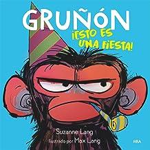 Gruñón#2. ¡Esto es una fiesta! (Spanish Edition)