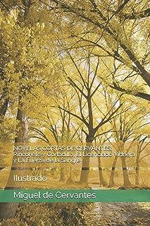Novelas Cortas de Cervantes: Rinconete y Cortadillo, El Licenciado Vidriera y La Fuerza de la Sangre: Ilustrado