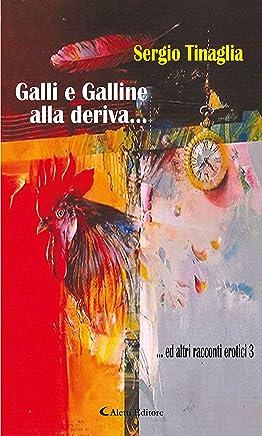 Galli e Galline alla deriva…