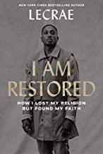 I Am Restored: How I Lost My Religion but Found My Faith Book PDF