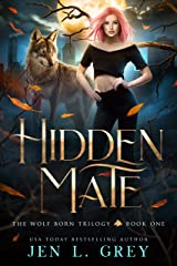 Hidden Mate (The Wolf Born Trilogy Book 1) Kindle Edition