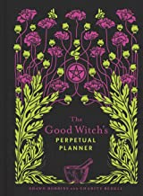 The Good Witch's Perpetual Planner (The Modern-Day Witch)