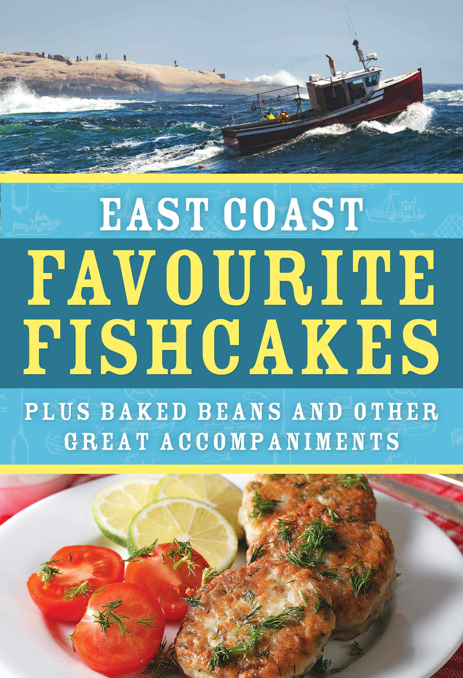 Image OfEast Coast Favourite Fish Cakes: Plus Baked Beans And Other Great Accompaniments