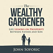 The Wealthy Gardener: Life Lessons on Prosperity Between Father and Son