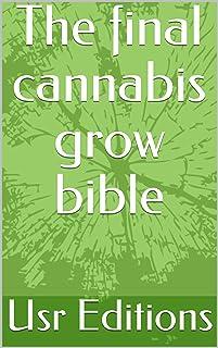 The final cannabis grow bible