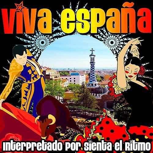 Viva España de Sienta El Ritmo en Amazon Music - Amazon.es