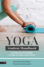 Yoga Student Handbook: Develop Your Knowledge of Yoga Principles and Practice