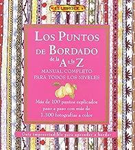 Los Puntos Del Bordado De La a a La Z: Manual Completo Para Todos Los Niveles (Spanish Edition)