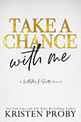 Take A Chance With Me: A With Me In Seattle Novel (With Me In Seattle - The O'Callaghans Book 5) Kindle Edition