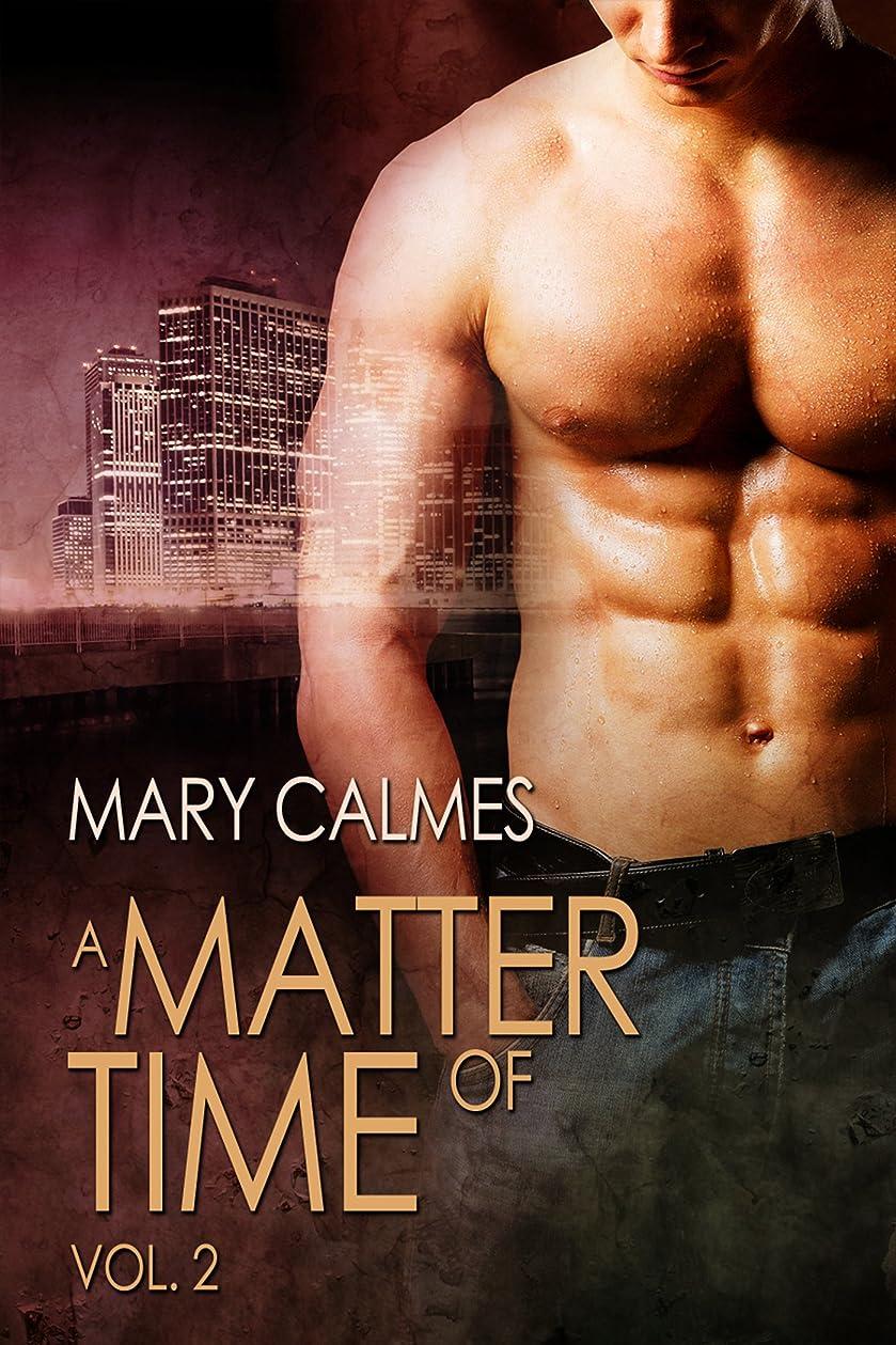 究極のプレミアム先見の明A Matter of Time: Vol. 2 (A Matter of Time Series) (English Edition)