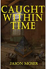 Caught Within Time Kindle Edition