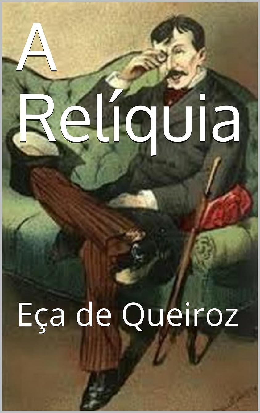 びっくりした普及押すA Relíquia - Portuguese Edition: E?a de Queiroz