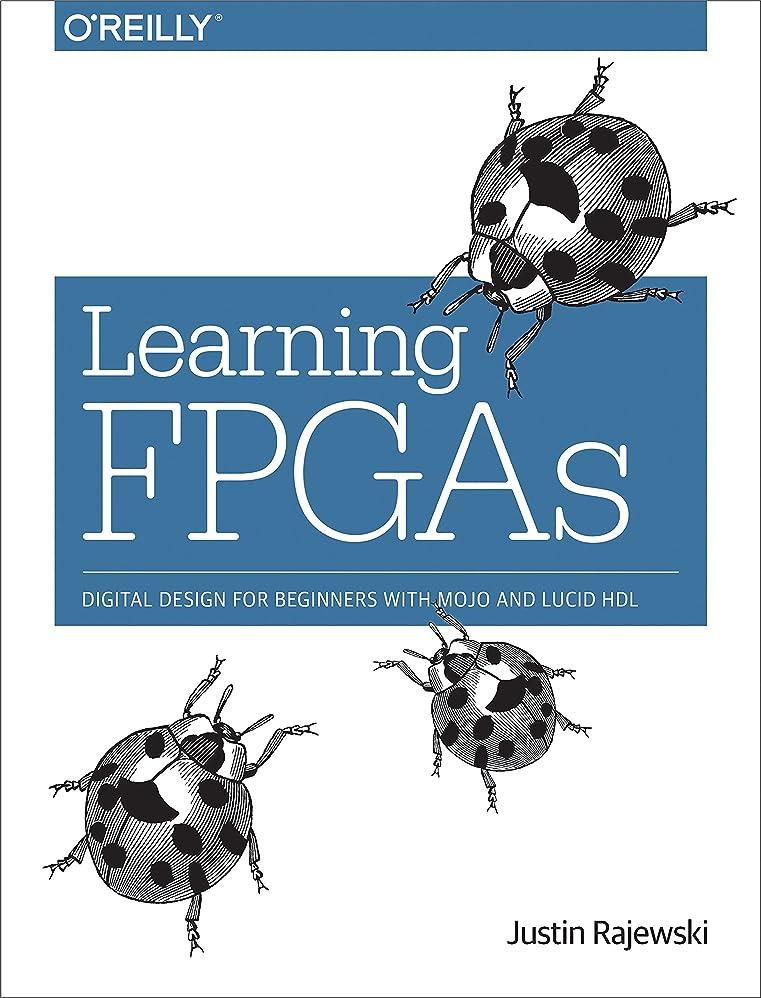 請求可能ギターシートLearning FPGAs: Digital Design for Beginners with Mojo and Lucid HDL (English Edition)
