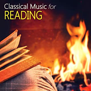 Classical Music for Reading (Relaxing Music for Studying, Reading and Concentration)