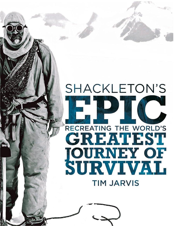 収入アトム更新するShackleton's Epic: Recreating the World's Greatest Journey of Survival (English Edition)