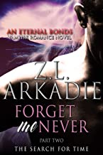 Forget Me Never (Pt. 2): The Search For Time (An Eternal Bonds Vampire Romance Duet)