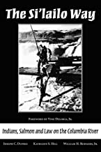The Si'lailo Way: Indians, Salmon and Law on the Columbia River