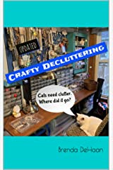 Crafty Decluttering Kindle Edition