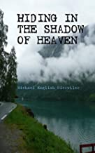 Hiding in the Shadow of Heaven