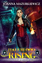 Half Blood Rising: (Moonlight Academy Book 1)