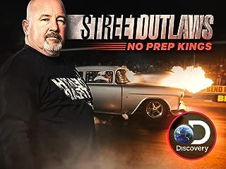 Street Outlaws No Prep Kings Season 1