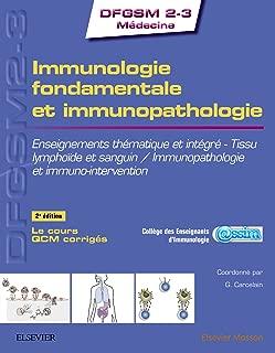 Immunologie fondamentale et immunopathologie: Enseignements thématique et intégré - Tissu lymphoïde et sanguin / Immunopathologie et immuno-intervention (French Edition)
