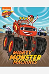 Mighty Monster Machines (Blaze and the Monster Machines) Kindle Edition