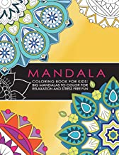 Mandala Coloring Book for Kids: Big Mandalas to Color for Relaxation And Stress: Symmetrical Designs Coloring Books For Children And Teens For All Levels