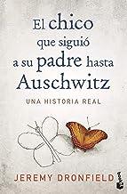 El chico que siguió a su padre hasta Auschwitz: Una historia real (Divulgación)