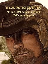 Bannack: The Making of Montana