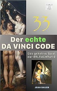 Der echte DA VINCI CODE: Das geheime Spiel der Erleuchtung (German Edition)