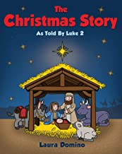 The Christmas Story As Told By Luke 2: A Children's Christmas Bedtime Story