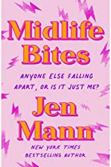 Midlife Bites: Anyone Else Falling Apart, Or Is It Just Me? Kindle Edition