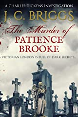 The Murder of Patience Brooke: Victorian London is full of dark secrets... (Charles Dickens Investigations Book 1) Kindle Edition