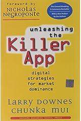 Unleashing the Killer App: Digital Strategies for Market Dominance Paperback