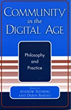 Community in the Digital Age: Philosophy and Practice