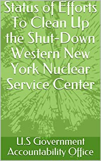 Status of Efforts To Clean Up the Shut-Down Western New York Nuclear Service Center (English Edition)