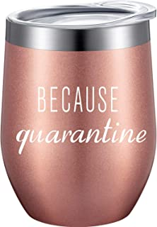 Because Quarantine Stay at Home Funny Coffee Tumbler Cup Quarantine Gifts for Women, 12 oz Stainless Steel Double Wall Vacuum Wine Tumbler with Lid, Straw, Cleaning Brush
