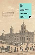 Historia general de Chile I (Spanish Edition)