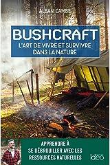 Bushcraft, l'art de vivre et survivre dans la nature Broché