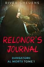 Relonor's Journal: Dansatorii al Morţii Tome 1 (English Edition)