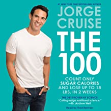 The 100 Unabridged: Count ONLY Sugar Calories and Lose Up to 18 Lbs. in 2 Weeks