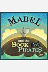 Mabel and the Sock Pirates - Childrens Picture Book Kindle Edition
