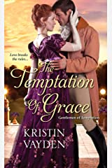 The Temptation of Grace: A Witty and Steamy Regency Romance (Gentlemen of Temptation Book 3) Kindle Edition