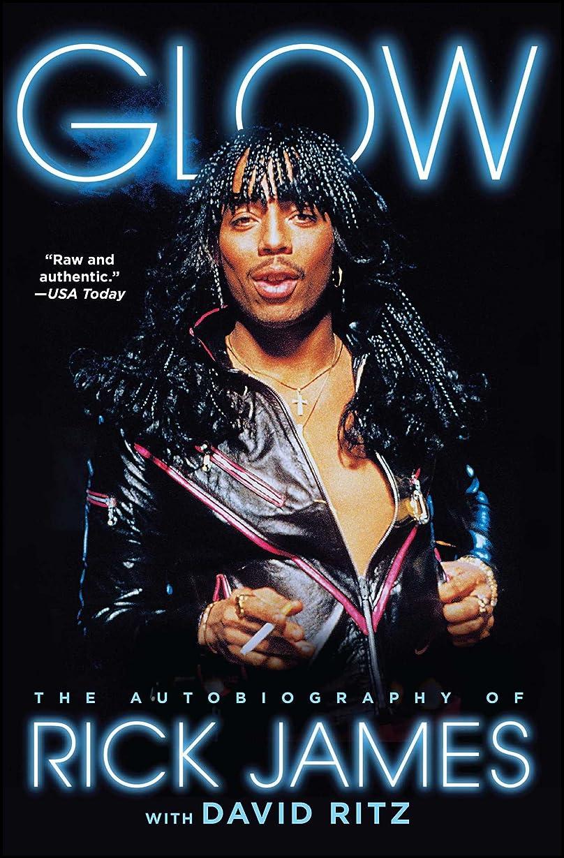 レシピ彼女繰り返したGlow: The Autobiography of Rick James (English Edition)